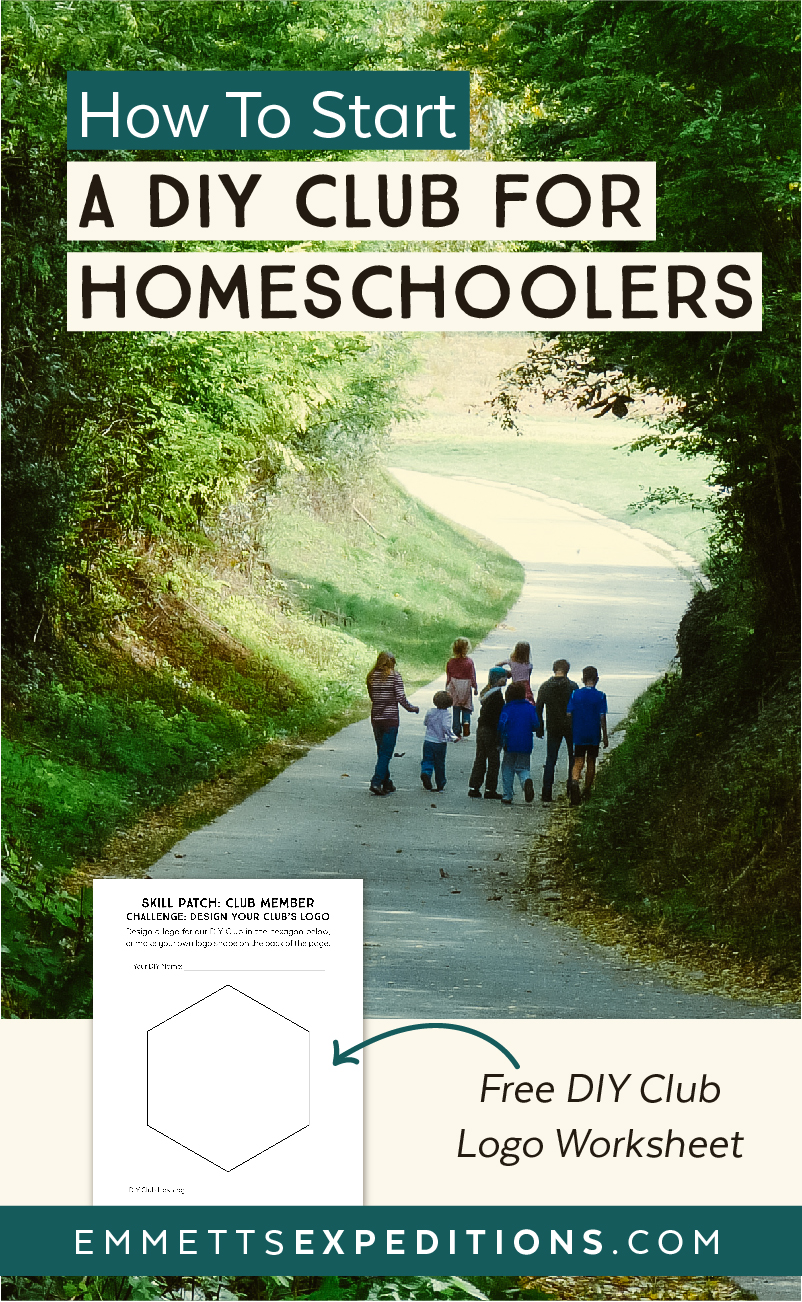 How to Start A DIY Club for Homeschoolers | Emmett's Expeditions